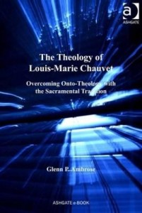 Baixar The Theology of Louis-Marie Chauvet: Overcoming Onto-Theology with the Sacramental Tradition pdf, epub, ebook