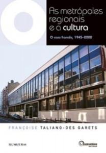 Baixar As Metrópoles Regionais e a Cultura: O caso francês, 1945-2000 pdf, epub, ebook