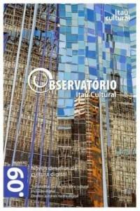 Baixar Revista Observatório Itaú Cultural – N° 09: Novos Desafios da Cultura Digital pdf, epub, eBook