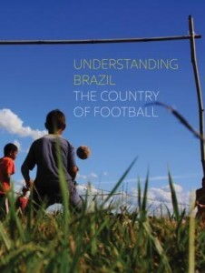 Baixar Understanding Brazil, the country of the football pdf, epub, ebook