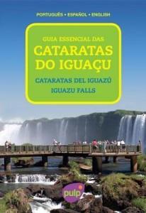 Baixar Guia Essencial Das Cataratas Do Iguaçu pdf, epub, eBook