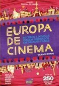 Baixar Europa de Cinema – Roteiros e Dicas de Viagem Inspirados Em Grandes Filmes pdf, epub, eBook