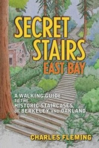 Baixar Secret Stairs: East Bay: A Walking Guide to the Historic Staircases of Berkeley and Oakland pdf, epub, eBook