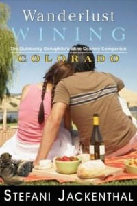 Baixar Wanderlust Wining: Colorado: The Outdoorsy Oenophile's Wine Country Companion pdf, epub, ebook