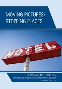 Baixar Moving Pictures/Stopping Places: Hotels and Motels on Film pdf, epub, ebook