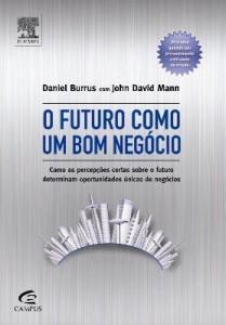 Baixar O Futuro Como Um Bom Negócio – Como As Percepções Certas Sobre o Futuro Determinam Oportunidades Úni pdf, epub, eBook