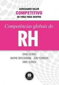Baixar Competências Globais de Rh – Agregando Valor Competitivo de Fora Para Dentro pdf, epub, eBook