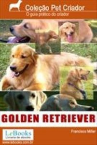 Baixar GOLDEN RETRIEVER- Guia prático ilustrado pdf, epub, eBook