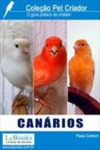 Baixar CANÁRIOS – Guia Prático do Criador pdf, epub, ebook
