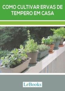 Baixar Como cultivar ervas de tempero em casa pdf, epub, ebook
