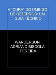Baixar A ?CURA? DO UMBIGO DE BEZERROS: UM GUIA TÉCNICO pdf, epub, ebook