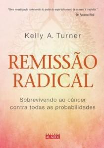 Baixar Remissão Radical – Sobrevivendo ao Câncer Contra Todas As Probabilidades pdf, epub, eBook