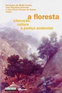 Baixar A Floresta – Educação, Cultura e Justiça Ambiental pdf, epub, eBook