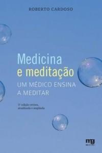 Baixar Medicina e Meditação – Um Médico Ensina a Meditar – 3ª Ed. – 2011 pdf, epub, eBook