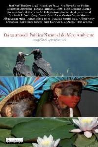 Baixar Os 30 Anos da Política Nacional do Meio Ambiente – Conquistas e Perspectivas pdf, epub, eBook