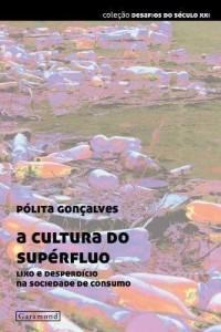 Baixar A Cultura do Supérfluo – Lixo e Desperdício Na Sociedade de Consumo pdf, epub, eBook