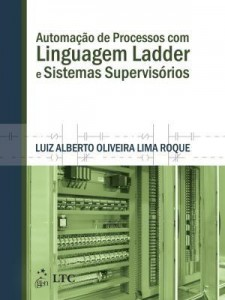 Baixar Automação de Processos com Linguagem Ladder e Sistemas Supervisórios pdf, epub, eBook