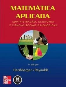 Baixar Matemática Aplicada: Administração, Economia e Ciências Sociais e Biológicas pdf, epub, eBook