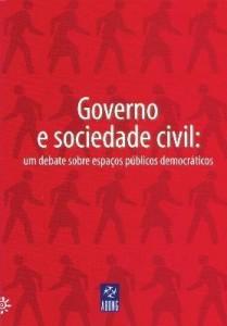 Baixar Governo e Sociedade Civil: Um Debate Sobre Espaços Públicos Democráticos pdf, epub, ebook