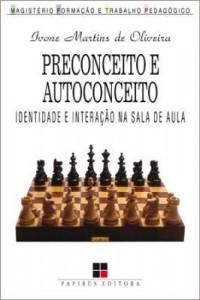 Baixar Preconceito e autoconceito: Identidade e interação na sala de aula pdf, epub, eBook