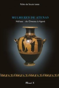 Baixar Mulheres de Atenas – Melissa do Gineceu a Agora pdf, epub, eBook