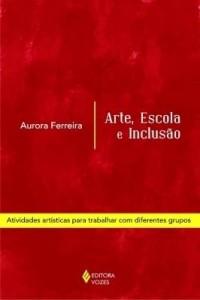 Baixar Arte, escola e inclusão pdf, epub, eBook