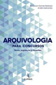 Baixar Arquivologia para concursos : teoria, legislação e questões pdf, epub, ebook