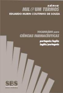 Baixar VOCABULÁRIO PARA CIÊNCIAS FARMACÊUTICAS – PORTUGUÊS / INGLÊS pdf, epub, ebook