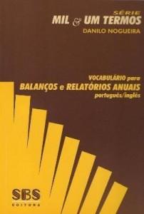 Baixar VOCABULÁRIO PARA BALANÇOS E RELATÓRIOS ANUAIS – PORTUGUÊS / INGLÊS pdf, epub, ebook