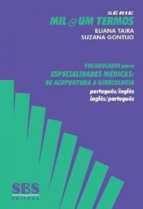 Baixar Vocabulário de Especialidades Médicas – De Acupuntura a Ginecologia – Série Mil & Um Termos pdf, epub, ebook