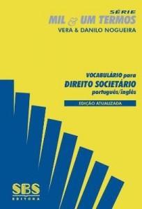 Baixar VOCABULÁRIO PARA DIREITO SOCIETÁRIO – PORTUGUÊS / INGLÊS pdf, epub, ebook