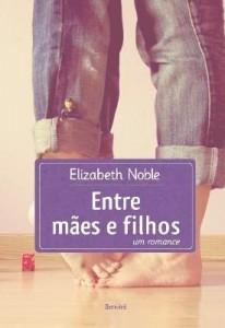 Baixar Entre Mães e Filhos pdf, epub, eBook