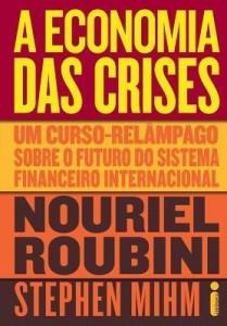 Baixar A Economia das Crises – Um Curso Relâmpago Sobre o Futuro do Sistema Financeiro Internacional pdf, epub, ebook