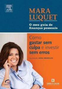 Baixar Mara Luquet – o Meu Guia de Finanças Pessoais – Como Gastar Sem Culpa e Investir Sem Erros pdf, epub, ebook