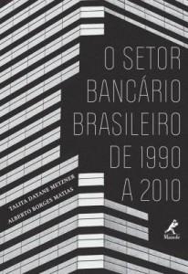 Baixar O Setor Bancário Brasileiro de 1990 A 2010 pdf, epub, ebook