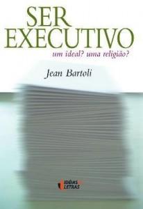 Baixar Ser executivo: um ideal? Uma religião? pdf, epub, ebook