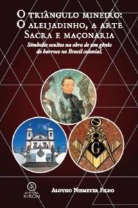 Baixar O tirângulo mineiro: O Aleijadinho, a arte sacra e Maçonaria pdf, epub, eBook
