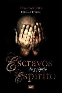 Baixar Escravos do Próprio Espírito pdf, epub, eBook