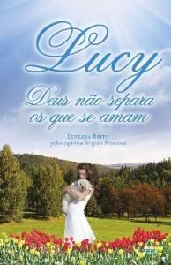 Baixar Lucy – Deus Não Separa Os Que Se Amam pdf, epub, ebook