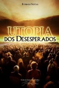 Baixar Utopia do Desesperados pdf, epub, ebook