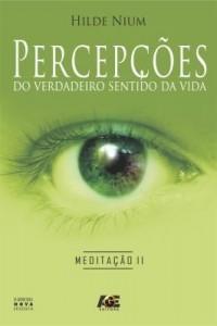Baixar Percepções do Verdadeiro Sentido da Vida – Meditação II pdf, epub, eBook