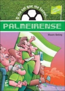 Baixar O Dia Em Que Me Tornei … Palmeirense – 2ª Ed. 2013 pdf, epub, eBook