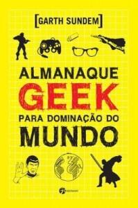 Baixar Almanaque Geek Para Dominação do Mundo pdf, epub, ebook