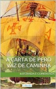 Baixar Carta de Pero Vaz de Caminha – Ilustrada e comentada pdf, epub, ebook