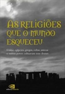 Baixar As Religiões que o Mundo Esqueceu pdf, epub, eBook