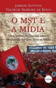Baixar O Mst e a Mídia – Uma Análise do Discuros Sobre o Movimento Dos Sem Terra Na Mídia pdf, epub, ebook