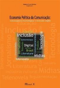 Baixar Economia Política Da Comunicação – Convergência Tecnológica E Inclusão Digital pdf, epub, eBook