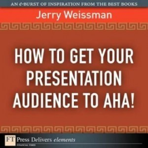 Baixar How to Get Your Presentation Audience to AHA! pdf, epub, ebook