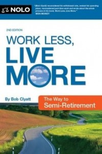 Baixar Work Less, Live More: The Way to Semi-Retirement pdf, epub, ebook