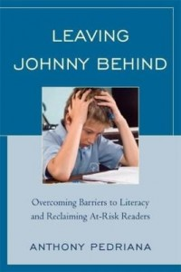 Baixar Leaving Johnny Behind: Overcoming Barriers to Literacy and Reclaiming At-Risk Readers pdf, epub, eBook